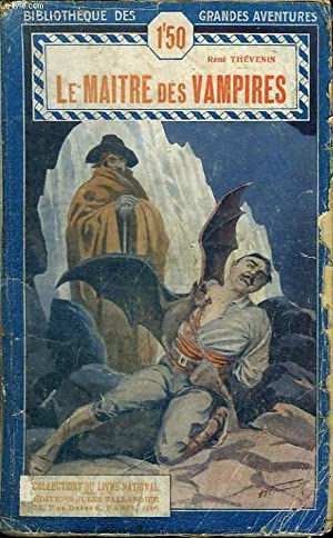 LE MAITRE DES VAMPIRES. BIBLIOTHEQUE DES GRANDES: THEVENIN RENE.