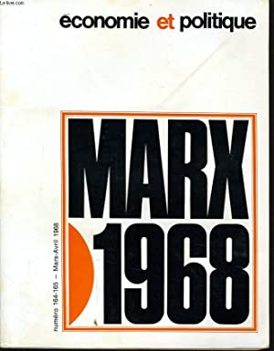 ECONOMIE ET POLITIQUE (revue marxiste d'économie) n° 164-165 : Marx 1968: H. JOURDAIN directeur