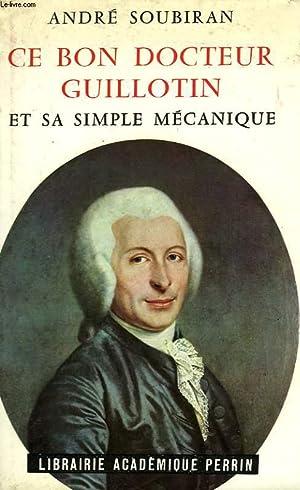 CE BON DOCTEUR GUILLOTIN, ET SA 'SIMPLE: SOUBIRAN André