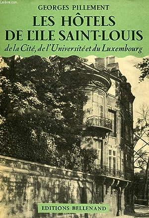 LES HOTELS DE L'ILE SAINT-LOUIS, DE LA CITE, DE L'UNIVERSITE ET DU LUXEMBOURG: PILLEMENT ...
