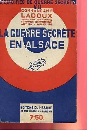LE GUERRE SECRETE EN ALSACE: COMMANDANT LADOUX