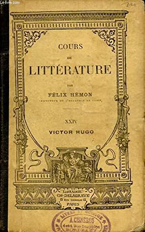 COURS DE LITTERATURE : XXIV VICTOR HUGO: FELIX HEMON