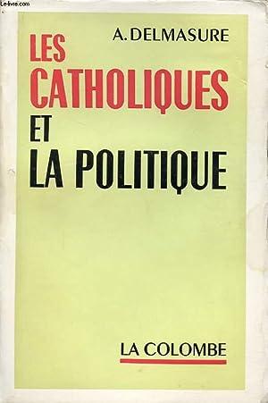 LES CATHOLIQUES ET LA POLITIQUE: A. DELMASURE