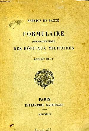FORMULAIRE PHARMACEUTIQUE DES HOPITAUX MILITAIRES: COLLECTIF
