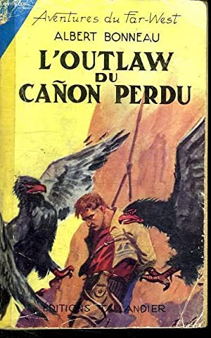 AVENTURES DU FAR WEST. N° 22. L OUTLAW DU CANON PERDU.: BONNEAU ALBERT.