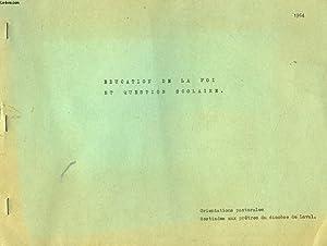EDUCATION DE LA FOI ET QUESTION SCOLAIRE. ORIENTATIONS PASTORALES DESTINEES AUX PRETRES DU DIOCESE ...