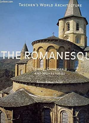 THE ROMANESQUE, TOWNS,CATHEDRALS AND MONASTERIES: XAVIER BARRAL I