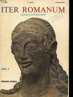 ITER ROMANUM. LANGUE ET CIVILISATION. VOL 1: GORINI R. - GRIMAL P. - GRUNENWALD J.