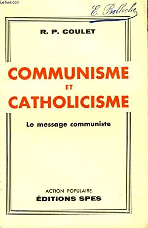 COMMUNISME ET CATHOLICISME. LE MESSAGE COMMUNISTE.: R.P. COULET