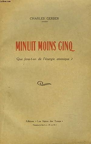 MINUIT MOINS CINQ. QUE FERA-T-ON DE L'ENERGIE: CHARLES GERBER