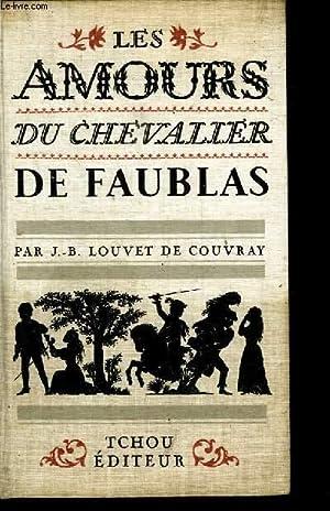 LES AMOURS DU CHEVALIER DE FAUBLAS.: LOUVET DE COUVRAY JB.