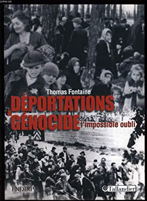 DEPORTATIONS GENOCIDE l'impossible oubli: THOMAS FONTAINE