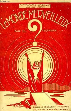 LE MONDE MERVEILLEUX. LE SPIRITISME ET SES DIVERSES MANIFESTATIONS.: CLAUDE ROMAIN