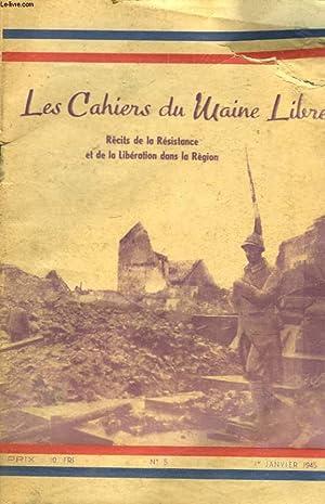 LES CAHIERS DU MAINE LIBRE N°5, 1er JANVIER 1945. RECITS DE LA RESISTANCE ET DE LA LIBERATION ...
