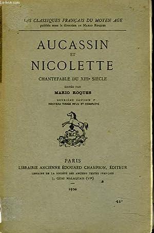AUCASSIN ET NICOLETTE. CHANTEFABLE DU XIIIe SIECLE.: MARIO ROQUES