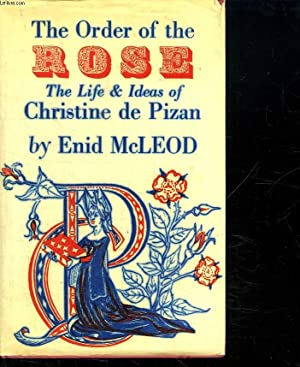 THE ODER OF THE ROSE. THE LIFE IDEAS OF CHRISTINE DE PIZAN. TEXTE EN ANGLAIS.: MC LEOD ENID.