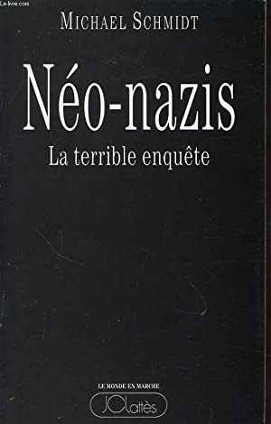 NEO NAZIS LA TERRIBLE ENQUETE