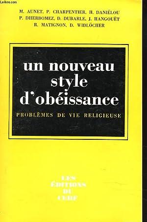 UN NOUVEAU STYLE D'OBEISSANCE. PREOBLEMES DE VIE: M. AUNET, P.