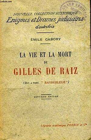 """L VIE ET LA MORT DE GILLES DE RAIZ (DIT A TORT """"BARBEBLEUE"""").: EMILE GABORY"""