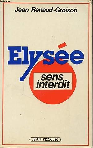 ELYSEE SENS INTERDIT: JEAN RENAUD GROISON