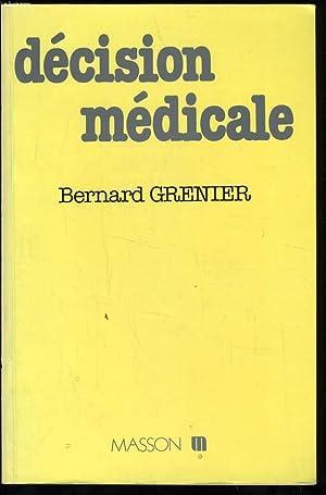 DECISION MEDICALE: BERNARD GRENIER