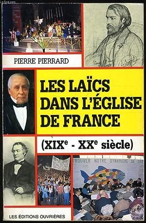 LES LAICS DANS L'EGLISE DE FRANCE (XIXe - XXe siècle): PIERRE PIERRARD