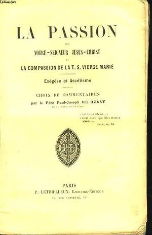 LA PASSION DE NOTRE-SEIGNEUR JESUS-CHRSIT ET LA COMPASSION DE LA T.S. VIERGE MARIE. EXEGESEET ...
