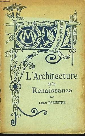 L'ARCHITECTURE DE LA RENAISSANCE.: LEON PALUSTRE