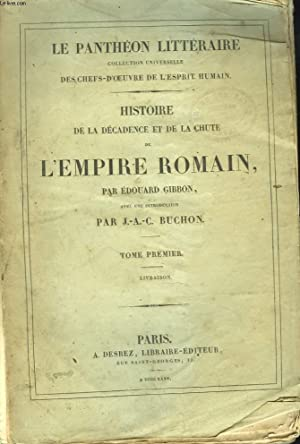 HISTOIRE DE LA DECADENCE ET DE LA CHUTE DE L'EMPIRE ROMAIN. TOME PREMIER.: EDOUARD GIBBON