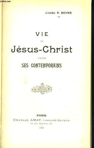 VIE DE JESUS-CHRIST D'APRES SES CONTEMPORAINS: L'ABBE P. BOYER
