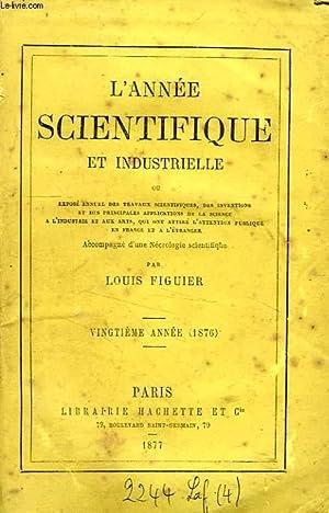 L'ANNEE SCIENTIFIQUE ET INDUSTRIELLE, 20e ANNEE (1876): FIGUIER Louis