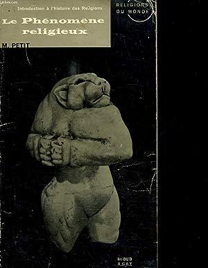 LE PHENOMENE RELIGIEUX. INTRODUCTION A L HISTOIRE DES RELIGIONS.: PETIT MADELEINE.
