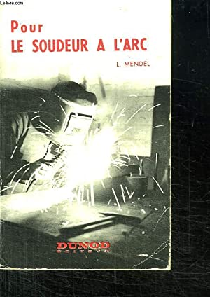 POUR LE SOUDEUR A L ARC. COLLEGE D ENSEIGNEMENT TECHNIQUE. LYCEES TECHNIQUES. ECOLES D ...