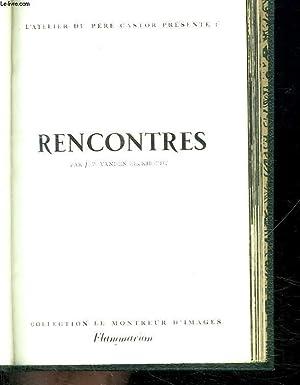 L ATELIER DU PERE CASTOR PRESENTE : RENCONTRES.: VANDEN EECKHOUDT JP.