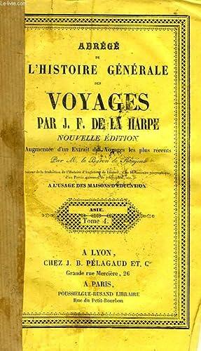ABREGE DE L'HISTOIRE GENERALE DES VOYAGES, ASIE, TOME IV: LA HARPE J. F. DE, ROUJOUX BARON DE