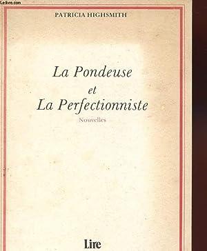 LA PONDEUSE ET LA PERFECTIONNISTE. NOUVELLES: HIGHSMITH PATRICIA.