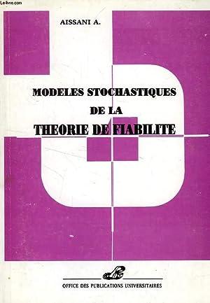 MODELES STOCHASTIQUES DE LA THEORIE DE FIABILITE: AISSANI A.
