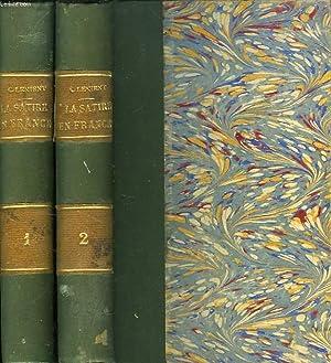 LA SATIRE EN FRANCE, OU LA LITTERATURE MILITANTE AU XVIe SIECLE, 2 TOMES: LENIENT C.