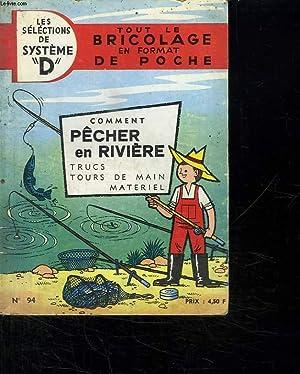 TOUT LE BRICOLAGE EN FORMAT DE POCHE N° 94. COMMENT PECHER EN RIVIERE. TRUCS . TOURS DE MAIN. ...