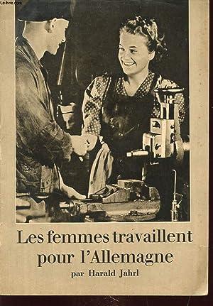 LES FEMMES TRAVAILLENT POUR L ALLEMAGNE: HARALD JAHRL