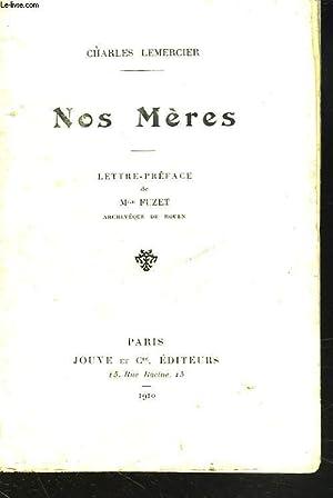 NOS MERES. + ENVOI DE L'AUTEUR.: CHARLES LEMERCIER