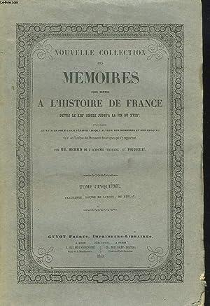 NOUVELLE COLLECTION DES MEMOIRES POUR SERVIR A L'HISTOIRE DE FRANCE DEPUIS LE XIIIe SIECLE ...