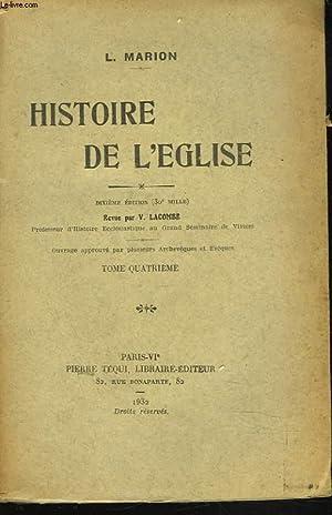 HISTOIRE DE L'EGLISE. TOME QUATRIEME.: L. MARION
