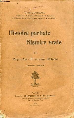 HISTOIRE PARTIAL HISTOIRE VRAIE II MOYEN AGE RENAISSANCE REFORME: JEAN GUIRAUD