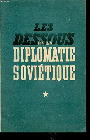 LES DESSOUS DE LA DIPLOMATIE SOVIETIQUE: COLLECTIF