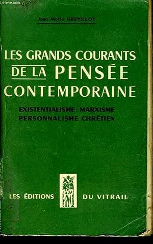 LES GRANDS COURANTS DE LA PENSEE CONTEMPORAINE.: JEAN-MARIE GREVILLOT