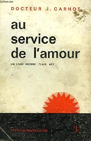 AU SERVICE DE L'AMOUR: CARNOT Dr J.