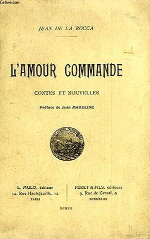 L'AMOUR COMMANDE, CONTES ET NOUVELLES: LA ROCCA JEAN DE