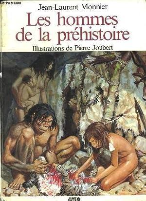 LES HOMMES DE LA PREHISTOIRE.: MONNIER JEAN LAURENT.