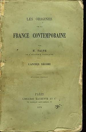 LES ORIGINES DE LA FRANCE CONTEMPORAINE. L'ANCIEN: H. TAINE